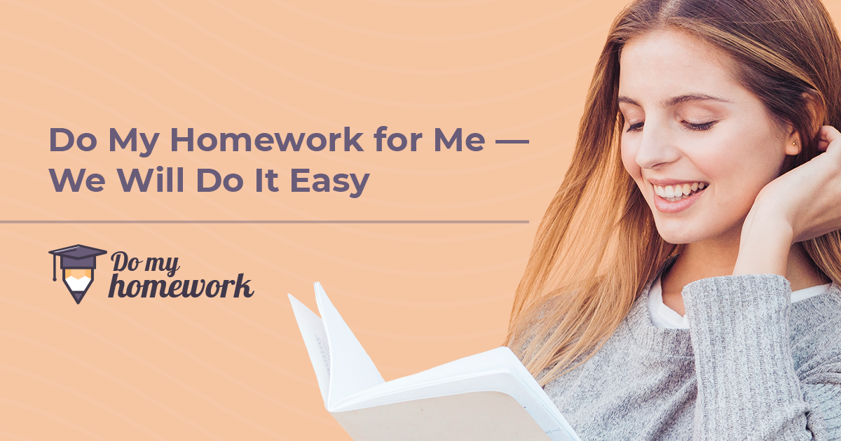 my homework for me homework assignments Best online service that can do my homework for me complete confidentiality and timely delivery expert writers are here to help students.